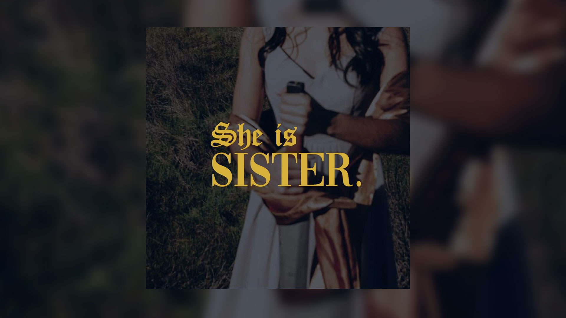 she is sister
